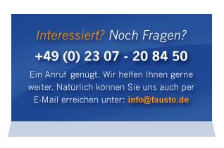 fausto GmbH & Co. KG | Nordfeldstr. 18 | DE - 59192 Bergkamen | Deutschland |  Telefon: +49 (0) 23 07 - 20 84 50  | Fax: +49 (0) 23 07 - 62 2 58 | E-Mail: info@fausto.de